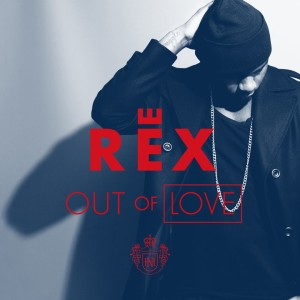 Rex - Out of Love ART