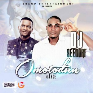 DJ Seedorf - Omo To Dun ft. Lace