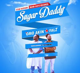 """OmoAkin & Falz – """"Sugar Daddy"""" - tooxclusive.com"""