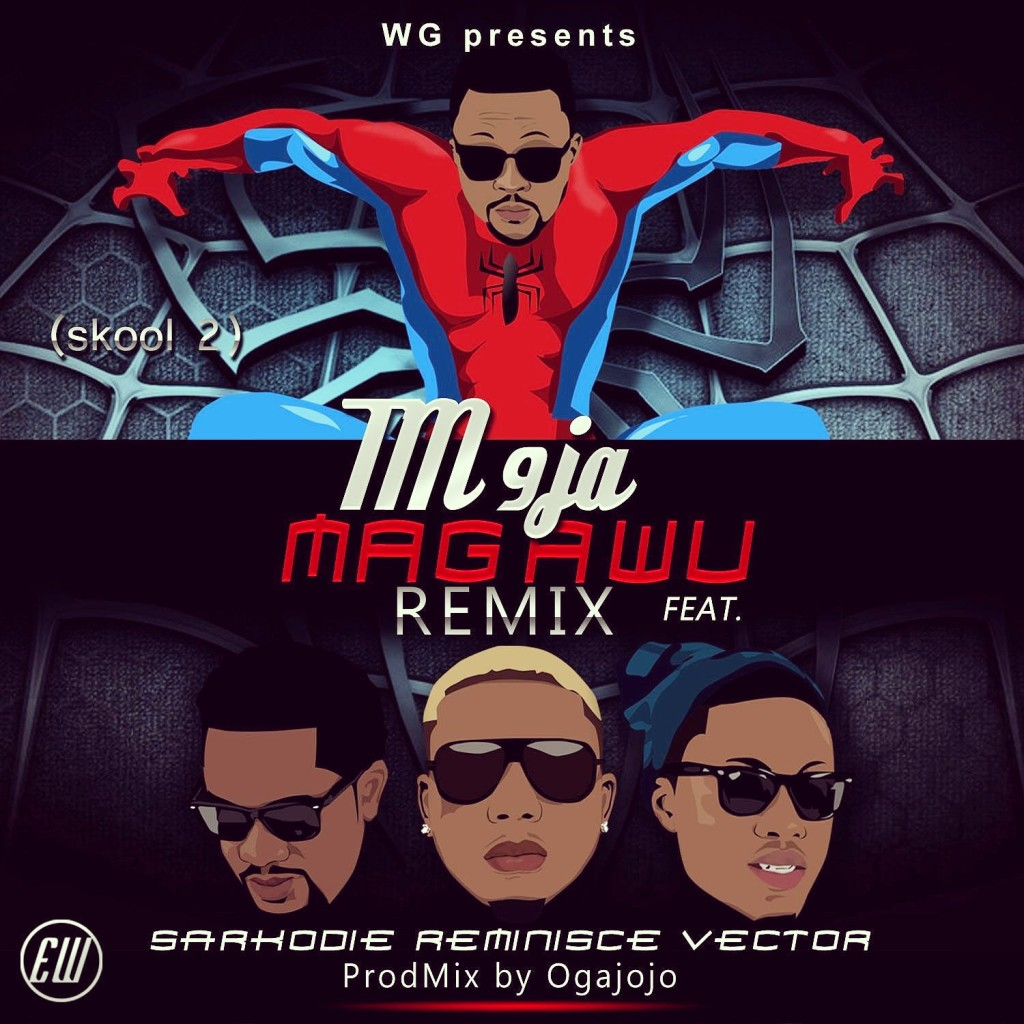 Tm9ja - Magawu (Remix) ft Reminisce, Vector & Sarkodie