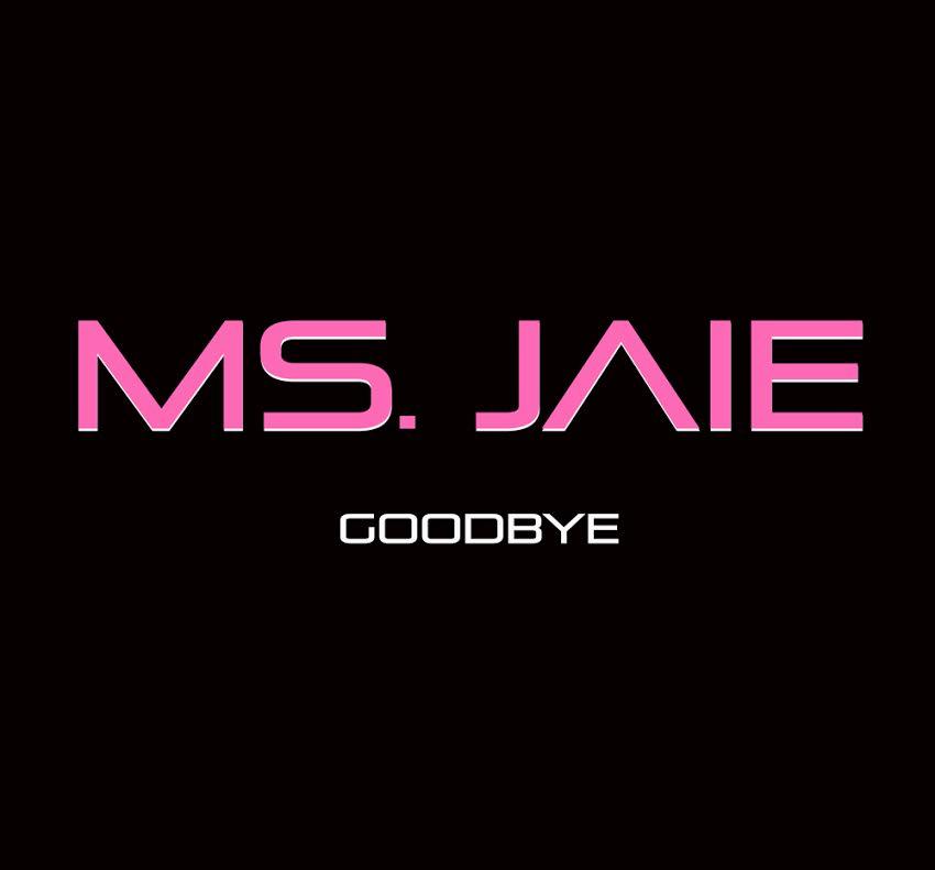 Ms Jaie Goodbye Art
