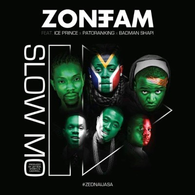 Zone Fam – Slow Mo ft. Ice Prince, Patoranking & Badman Shapi