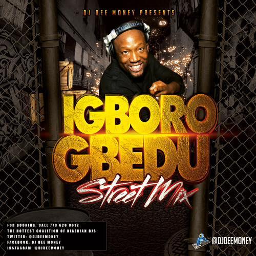 """DJ Dee Money Presents: """"Igboro Gbedu"""" Street Mix"""