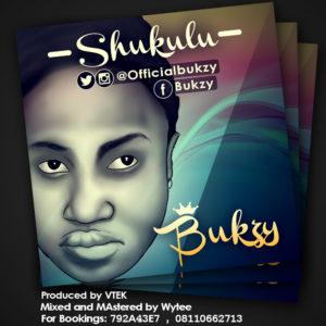 Bukzy - Shukulu ft. Pyro (Prod. By VTEK)