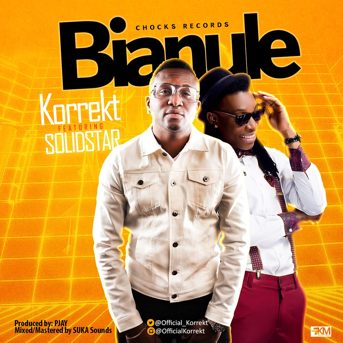 Korrekt - Bianule ft. Solidstar (Prod. by PJAY)