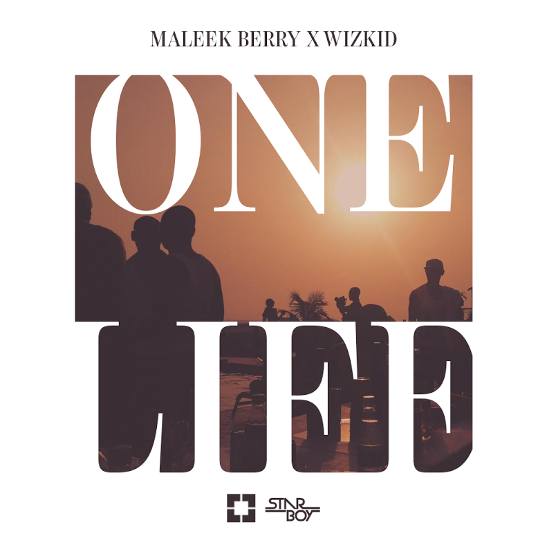 Maleek Berry Wizkid One Life