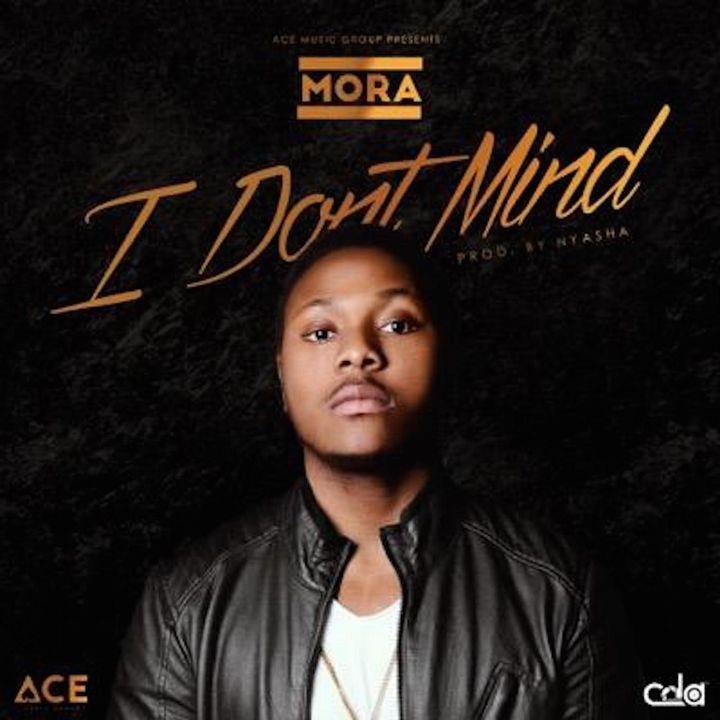 Mora I Don't Mind