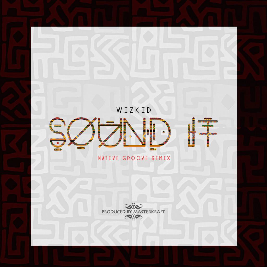 Wizkid - Sound It (Masterkraft Native Remix)