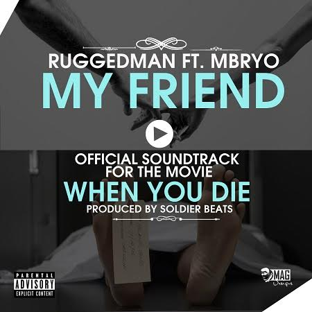 Ruggedman Mbryo My Friend