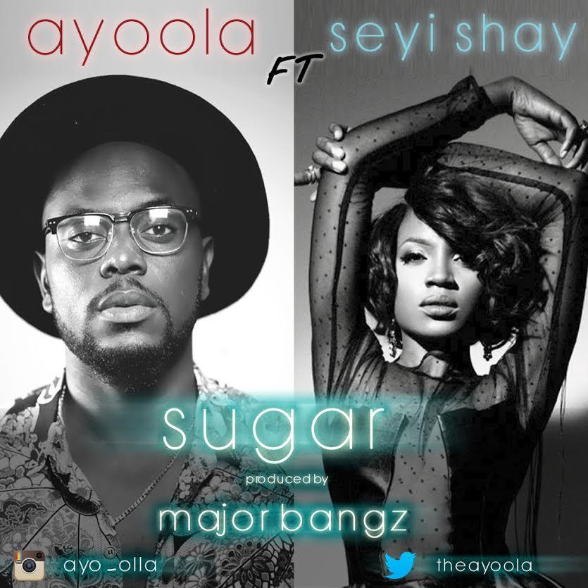 Ayoola ft. Seyi Shay - Sugar (prod. Major Bangz)