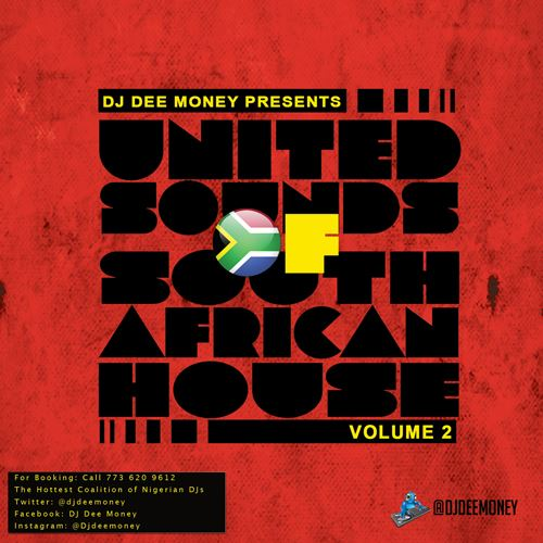 DJ Dee Money United Sounds of South African House Vol 2