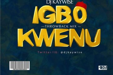 DJ Kaywise Igbo Kwenu Mix feat