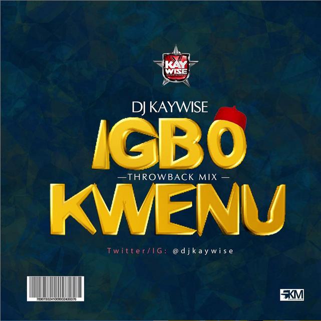 DJ Kaywise Igbo Kwenu Mix