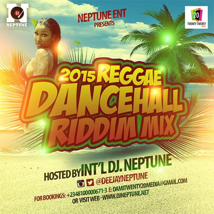 DJ Neptune Presents: 2015 Reggae Dancehall Riddim Mix