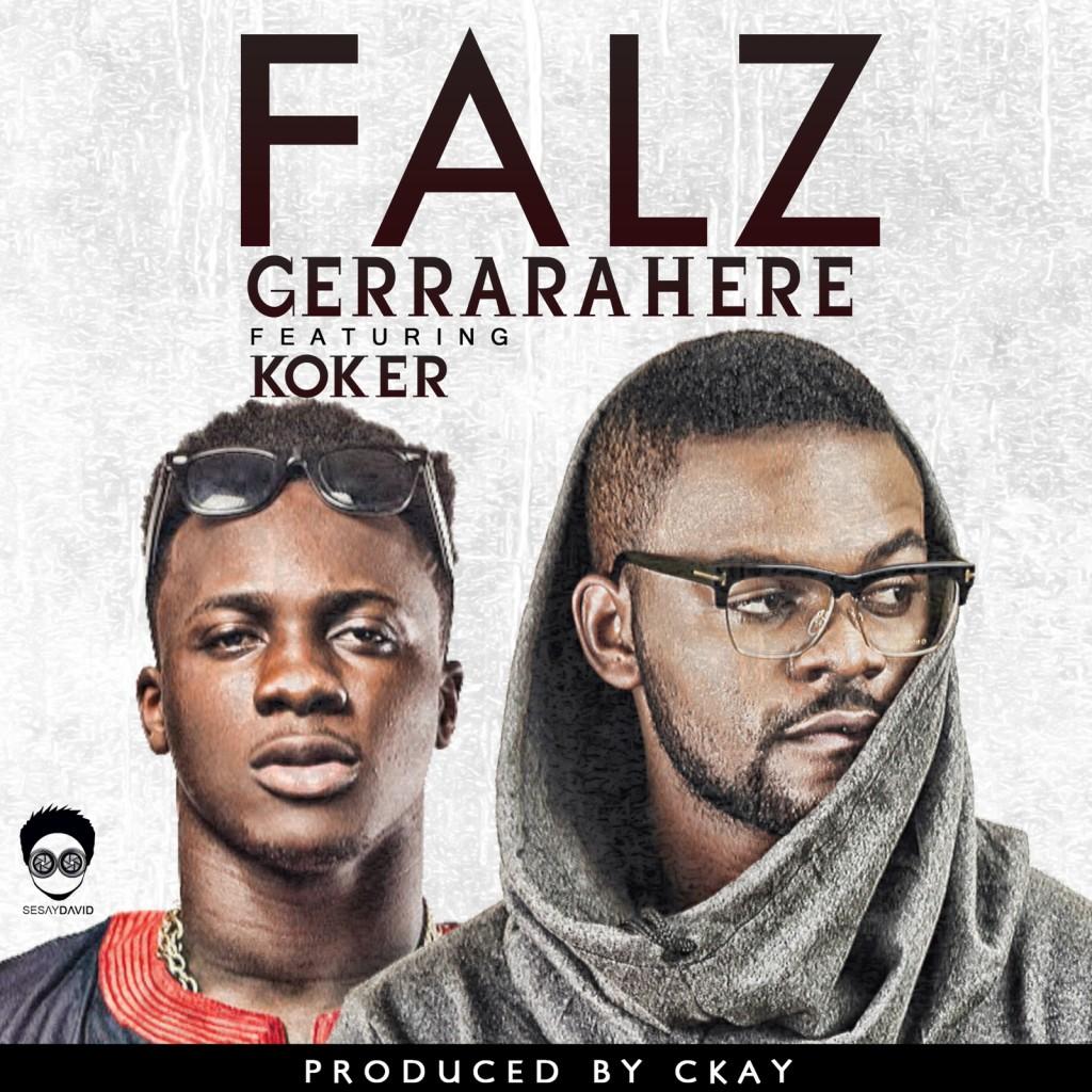 Falz ft. Koker - Gerrarahere