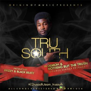 Tru South - Demoh | Nothing But The Truth