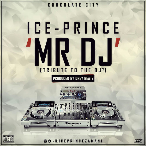 Ice Prince Mr DJ