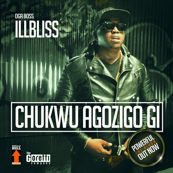 iLLBLiSS - Chukwu Agozigo Gi