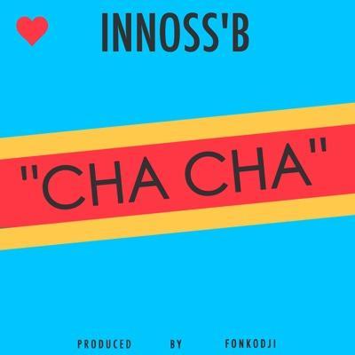 Innoss'B Cha Cha