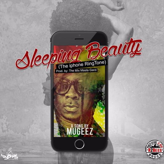 Mugeez (R2Bees) - Sleeping Beauty (The iPhone Riddim)