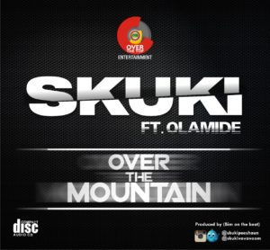 Skuki ft. Olamide - Over the Mountain