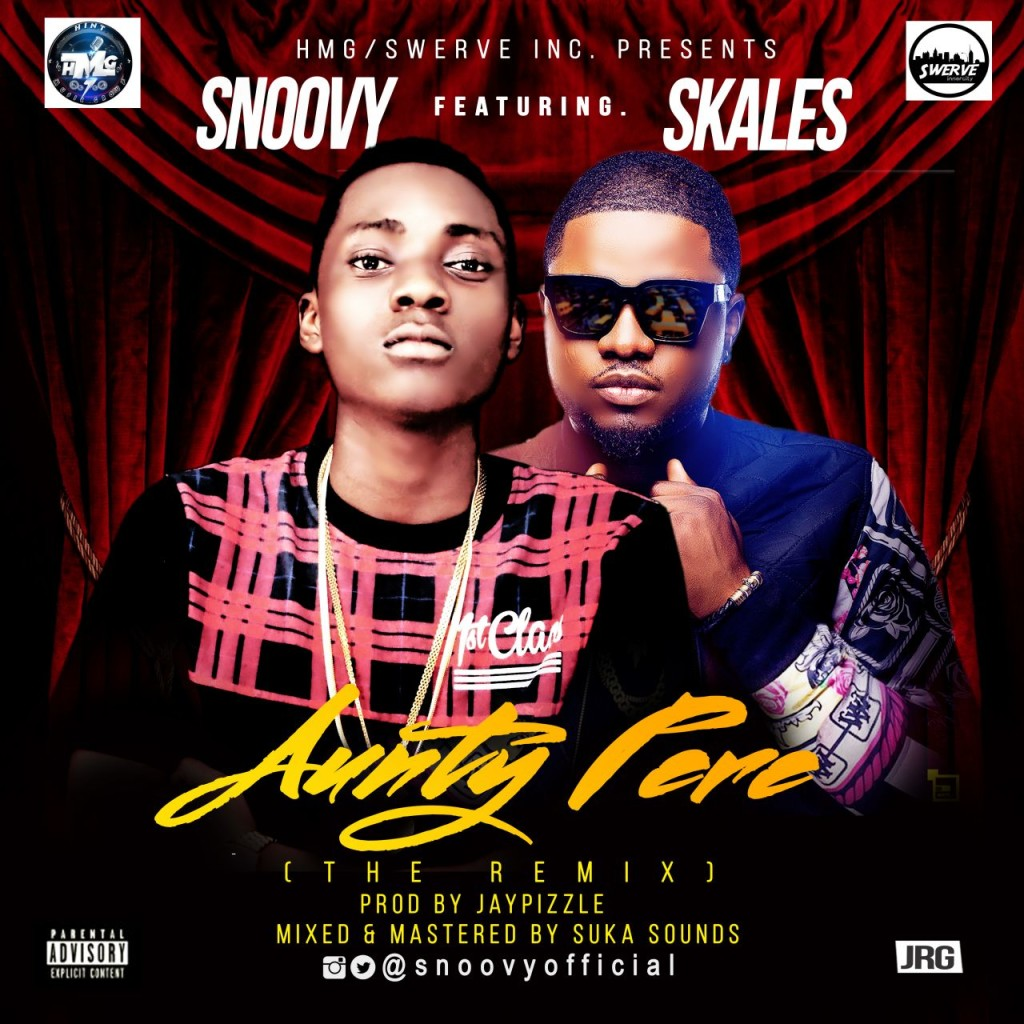 Snoovy ft. Skales - Aunty Pere Remix (prod. by JayPizzle)