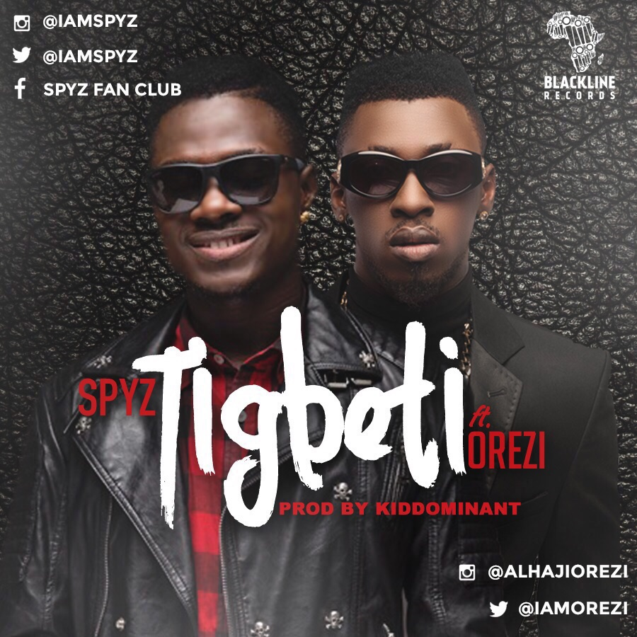 Spyz – Tigbeti ft. Orezi (prod. Kiddominant)