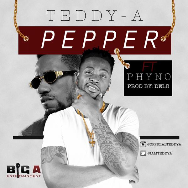 Teddy-A ft. Phyno - Pepper