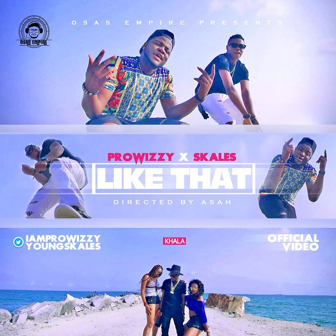 VIDEO: Prowizzy ft. Skales - Like That