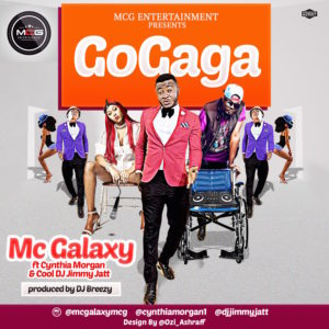 MC Galaxy - Go Gaga ft. Cynthia Morgan X DJ Jimmy Jatt