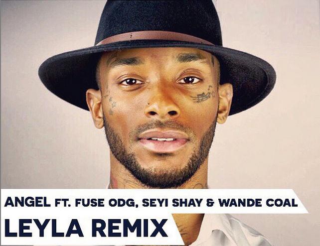 PREMIERE: Angel ft. Fuse ODG x Seyi Shay x Wande Coal - LEYLA (Remix) | prod. Maleek Berry