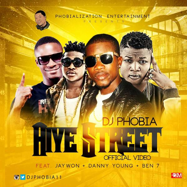 VIDEO: Dj Phobia ft. Jaywon x Danny Young x Ben 7 - Aiye Street