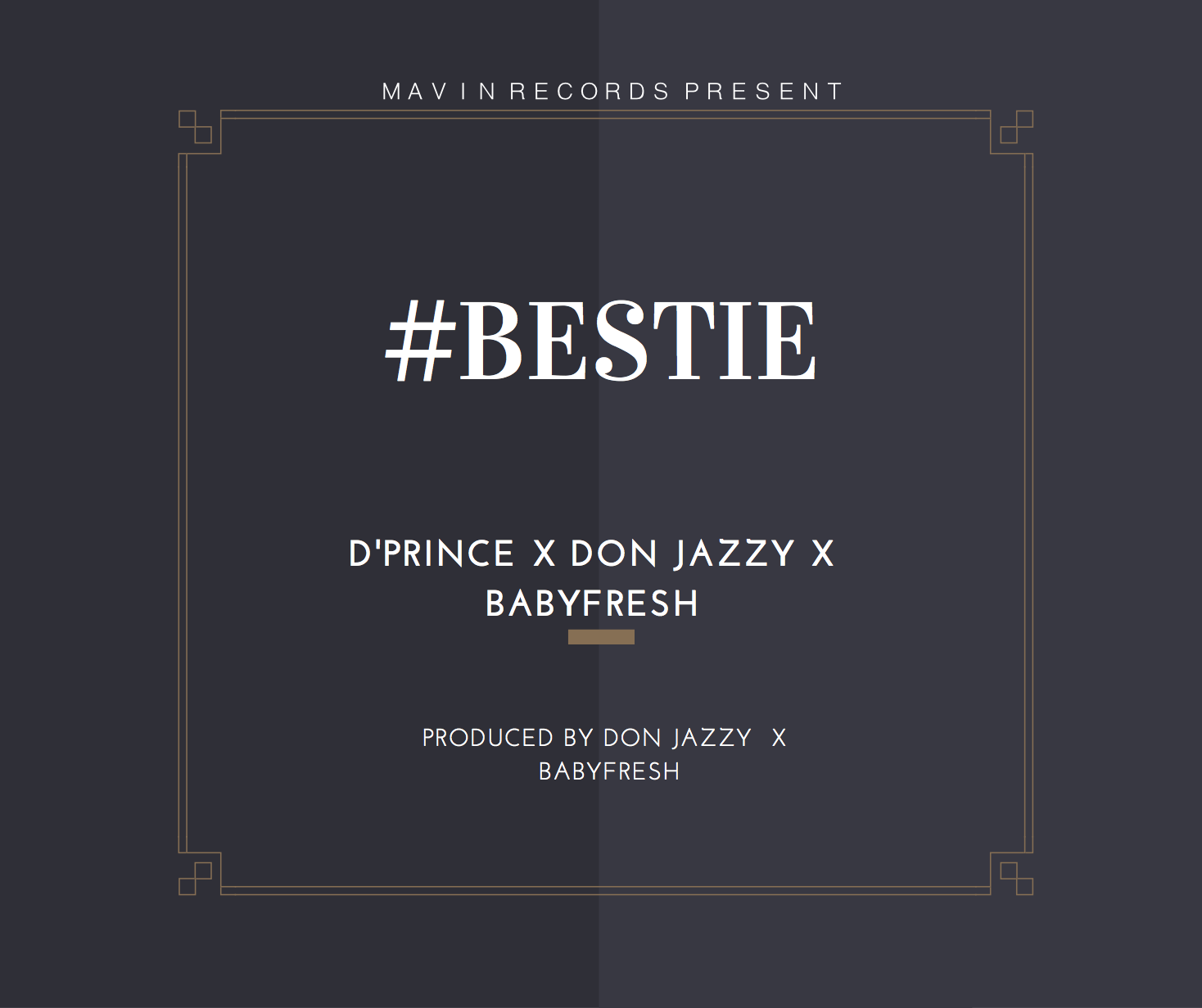 D'Prince ft. Don Jazzy & BabyFresh - Bestie