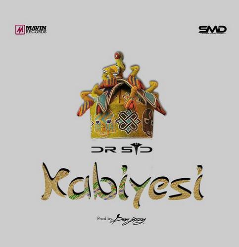 PREMIERE: Dr. Sid - Kabiyesi (prod. Don Jazzy)