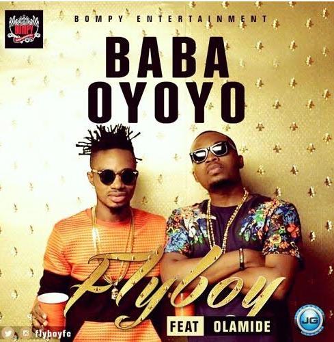 Fly Boy Ft Olamide Baba Oyoyo