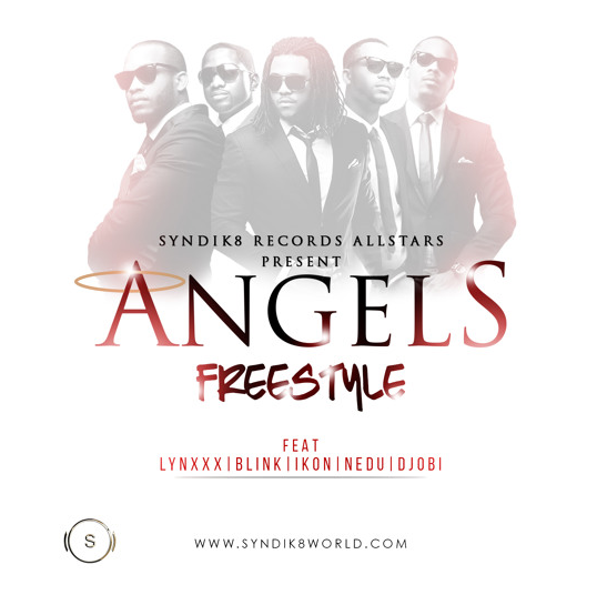 Syndik8 Records Allstars - Angels (Freestyle) ft. Lynxxx, Ikon, Nedu, Blink