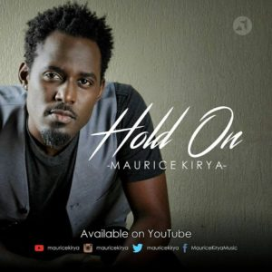 VIDEO: Maurice Kirya - Hold On