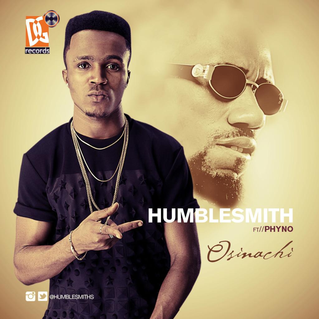 Humblesmith ft. Phyno - Osinachi (prod. Mixta Dimz)
