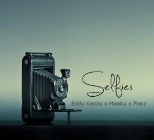 Eddy Kenzo X Praiz X Meaku - Selfies