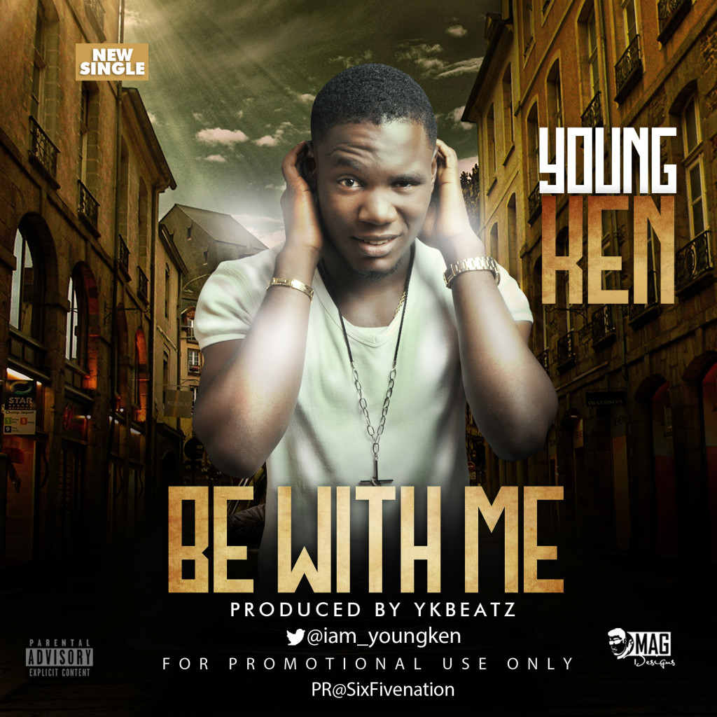Young Ken - Be with me (prod by YkBeatz)