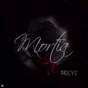 Preye - Mortia