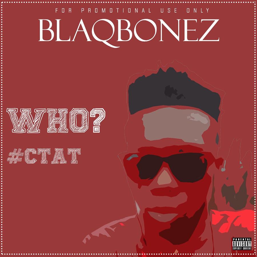 Blaqbonez - Who