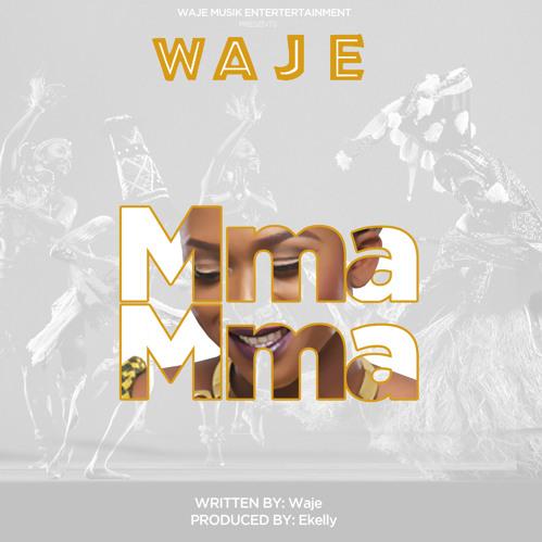 Waje - Mma Mma (prod. e-Kelly)