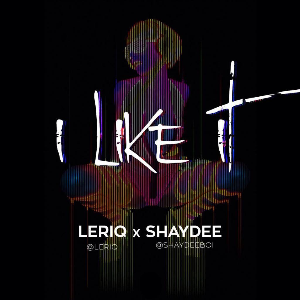 LeriQ x Shaydee - I Like It