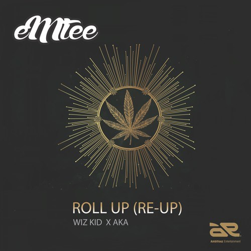 Emtee ft. Wizkid x AKA - Roll Up (Re-Up)