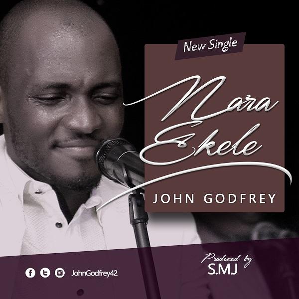 Nara Ekele - John Godfrey