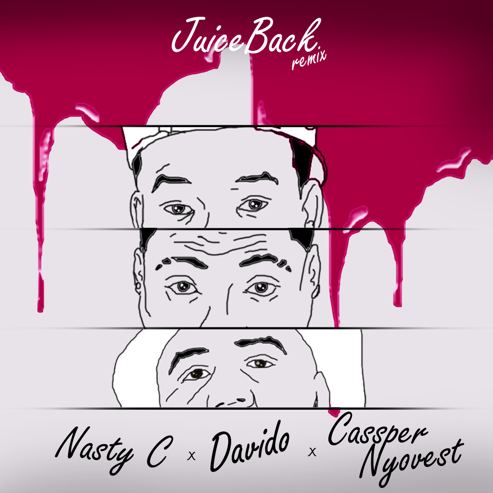 VIDEO: Nasty C ft. Davido X Cassper Nyovest - Juice Back (Remix)