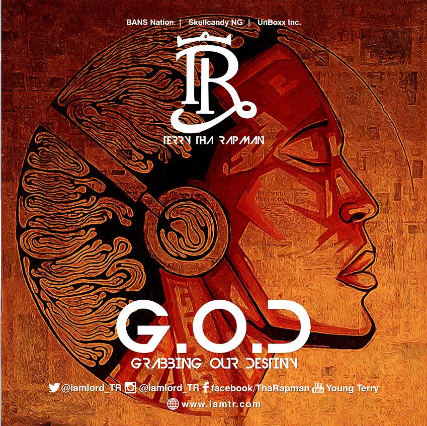 "T.R (Terry Tha Rapman) - Anything For Your Boy | ""G.O.D"" EP Tracklist"