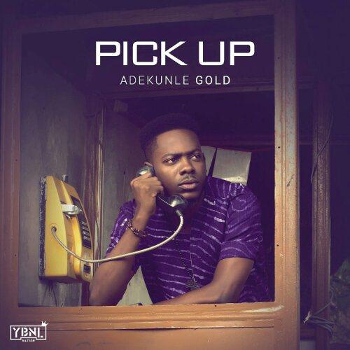 Adekunle Gold Pick Up