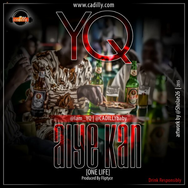 YQ - Aiye Kan (Prod. By Fliptyce)